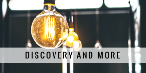 Discovery and more